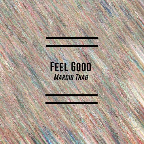 Marcio Thag - Feel Good (Original Mix) FREE DOWNLOAD!