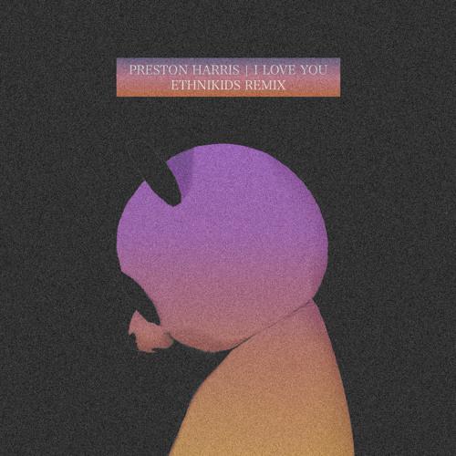 Preston Harris - ILoveYou (EthniKids Remix)