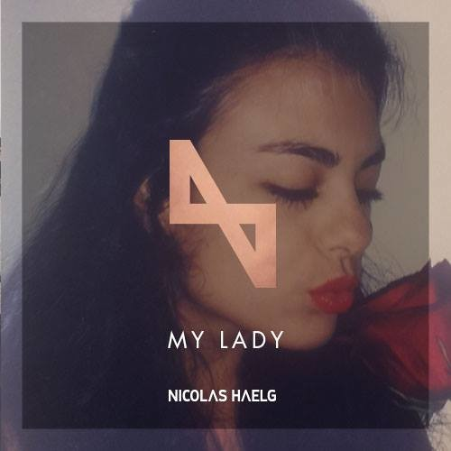 Download Nicolas Haelg - My Lady (Original Mix)