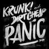 Krunk! & Dirt Cheap - Panic [Out Now]