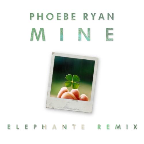 Phoebe Ryan – Mine (Elephante Remix)