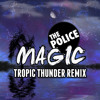 The Police - Every little thing she does is Magic (Tropic Thunder remix)
