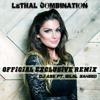 Lethal Combination Official Remix (Dj Ask ft. Bilal Saheed)