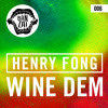 Henry Fong   Wine Dem (Original Mix) [OUT NOW!]