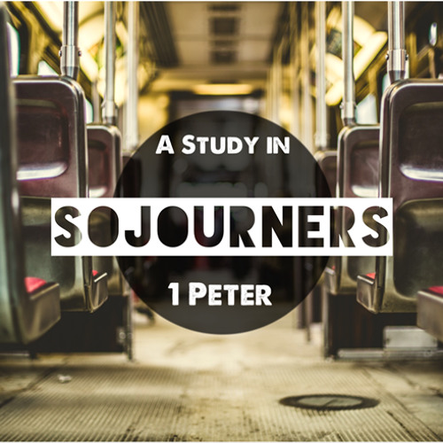 Sojourners - A Study In 1 Peter
