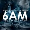 6AM (In the Style of J Balvin (KARAOKE INSTRUMENTAL)