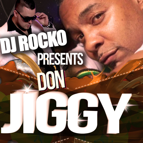 DJ ROCKO PRESENTS DON JIGGY