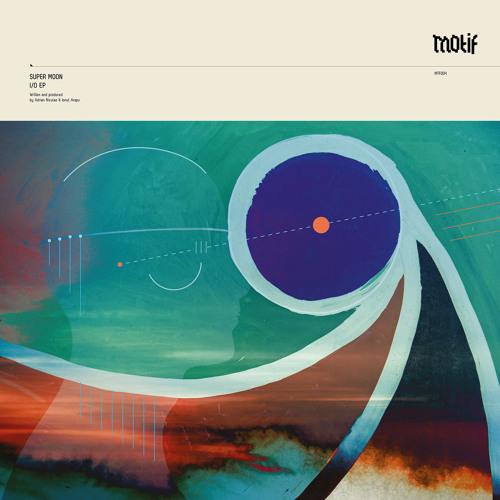 Super Moon (Priku & Arapu) - I/0 EP on Motif Records