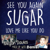 See You Again, Sugar, Love Me Like You Do (Mash Up Duet Cover) with Megan Davies
