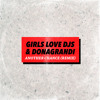Girls Love DJs & Donagrandi - Another Chance (remix)