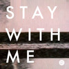 Stay With Me [Free Download]
