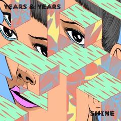Years and Years - Shine (Danny L Harle Remix)