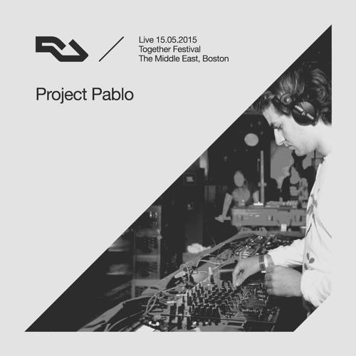 RA Live - 2015.05.15 - Project Pablo, Together Festival, Boston