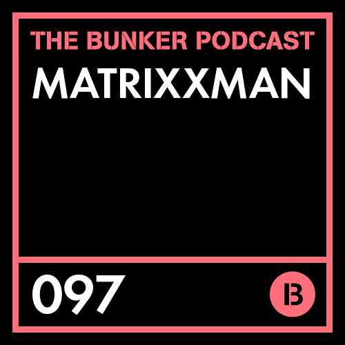 The Bunker Podcast 97 - Matrixxman