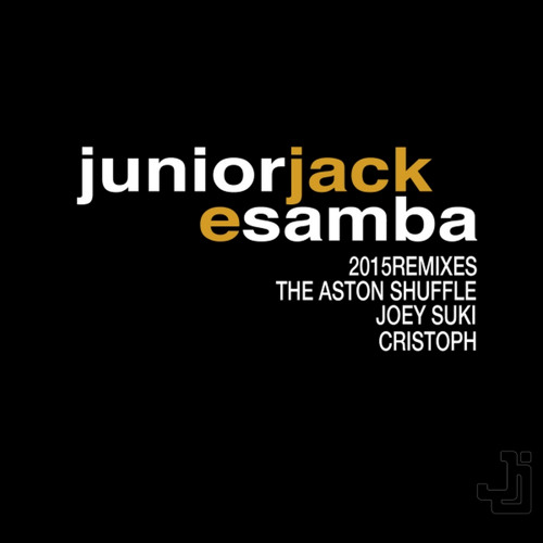 Junior Jack - E Samba (JoeySuki Remix)
