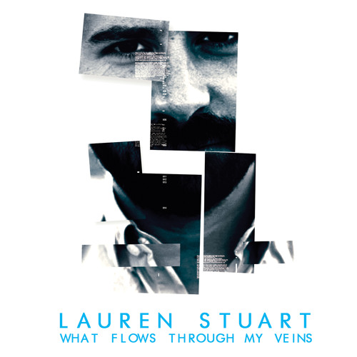 Lauren Stuart - What Flows Through My Veins