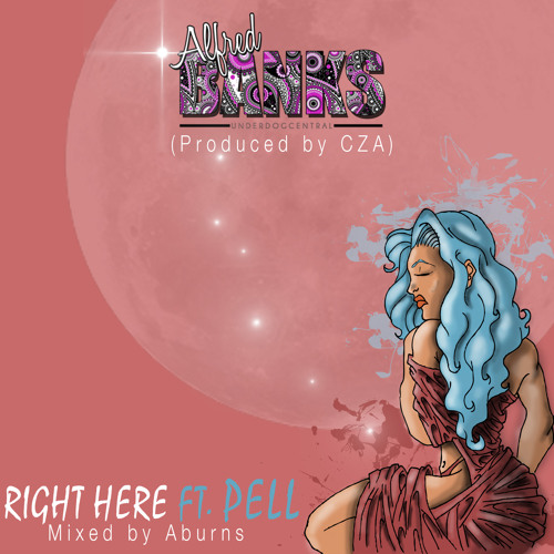 Right Here Ft. Pell (Prod. by CZA)