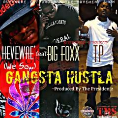 (We so..)Gangsta Hustla by HeveWae of TMS feat Bigg Foxx & TP (Radio EDIT)
