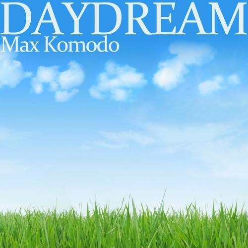 """Max Komodo - """"Daydream"""" [Original Mix]"""