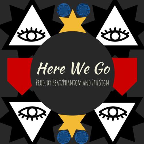 Here We Go - GZ Barz (Prod. by Beatz Phantom ft. 7th sign)