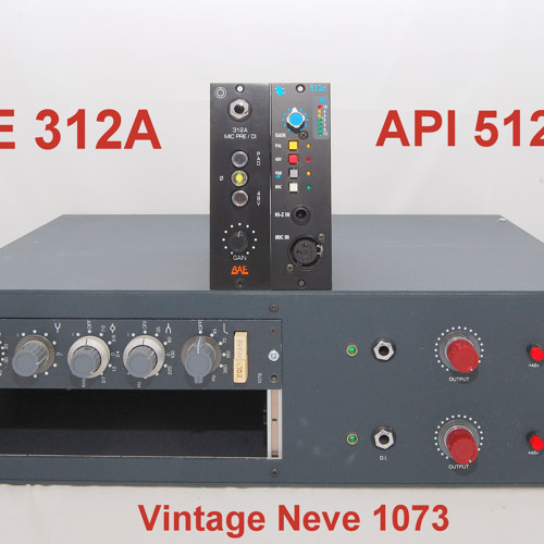 Test 2-2 Vintage Neve 1073, API 512C, BAE 312A_2B