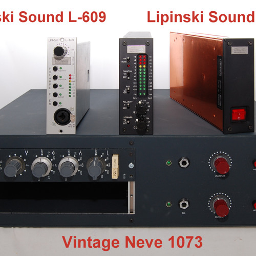 Test 4 Vintage Neve 1073, Lipinski Sound L-609, Lipinski Sound L-409_1B