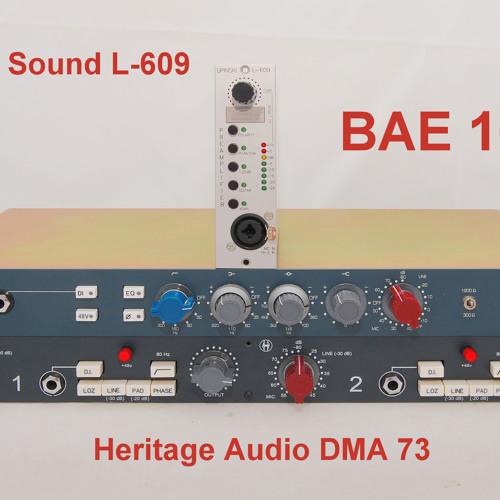 Test 8-1 Lipinski Sound L-609, BAE 1073, Heritage Audio 1073_1B