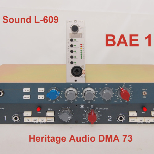 Test 8-1 Lipinski Sound L-609, BAE 1073, Heritage Audio 1073_1C