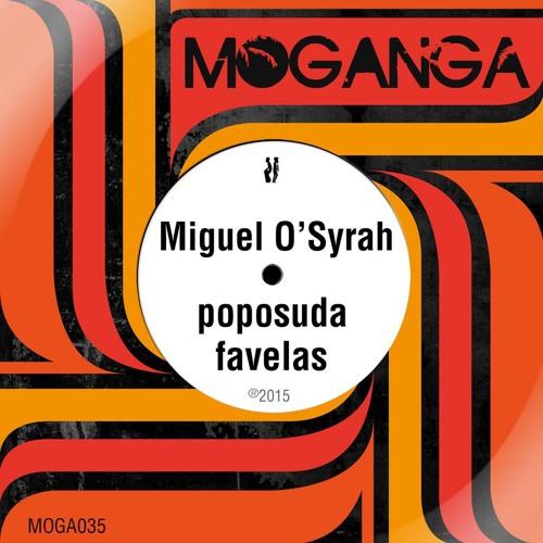 Download Miguel O'Syrah - Poposuda