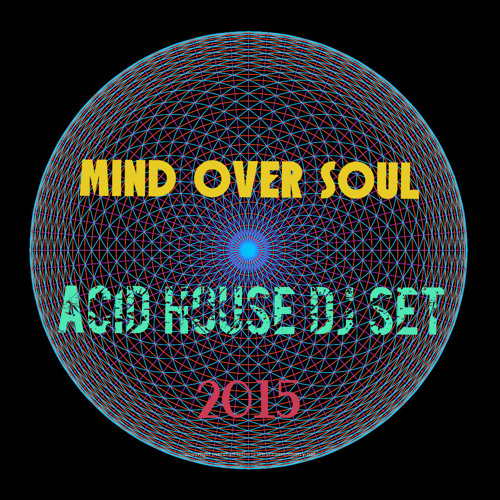 Mind over soul acid house dj set mixed by edc by mind for Acid house tracks