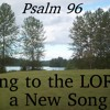 Psalm 96 (Sing To The Lord A New Song)