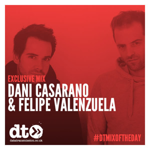 Mix of the Day : Dani Casarano & Felipe Valenzuela