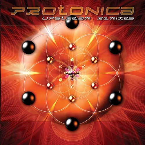 Protonica - Upstream - Remixes