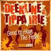 Deekline & Tippa Irie - Good To Have The Feeling (Original Mix)
