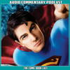 Superman Returns - Audio Commentary Podcast