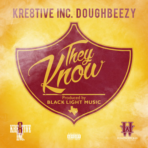 They Know - Kre8tive Inc. Ft. Doughbeezy