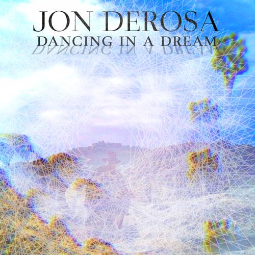 Jon DeRosa - Dancing In A Dream