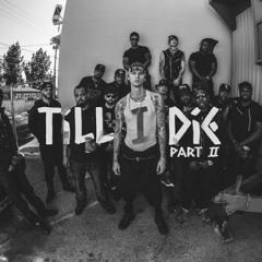 """Till I Die Part 2(II)"" MGK Ft Bone Thugs-N-Harmony, French Montana, Yo Gotti, and Ray Cash"
