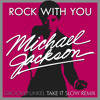 Michael Jackson - Rock With You (Groovefunkel Take It Slow Remix)