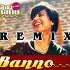'Banno' Remix by Vishal Nishad | Tanu Weds Manu Returns | Kangana Ranaut, R. Madhavan