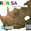 RUN SA( run jozi remix) ft SUBZ X KAY . MO .I  at www.datafilehost.com/d/945a3131