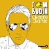 Tom Budin - Cheeky Charlie