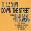 The Blue Square Ft. Phil Diamond, Hugo Kant - Down The Street
