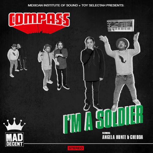 Compass: Mexican Institute of Sound + Toy Selectah - I'm a Solider (feat. Angela Hunte & Chedda)