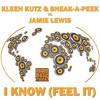 Kleen Kutz & Sneak-A-Peek vs.Jamie Lewis - I Know (Feel It)