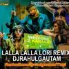 Lalla Lalla Lori (Welcome 2 Karachi) Kick Remx Dj Rahul Gautam