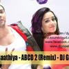 Sun Saathiya - ABCD 2 (Remix) - DJ GOPAL
