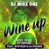 DJ MIKE ONE FEAT GYPTIAN & LA FOUINE - WINE UP (ALEX KEAD EXTENDED)