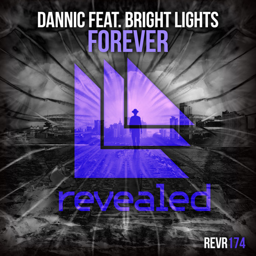 Dannic feat. Bright Lights - Forever [OUT NOW!]