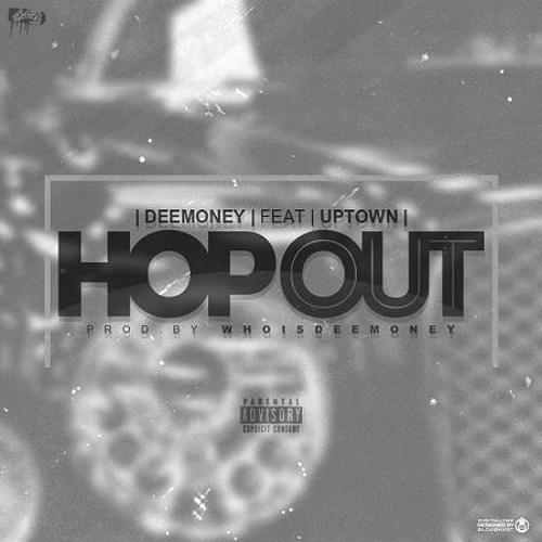DeeMoney - Hop Out (Feat.Uptown) [Prod. By  WhoIsDeeMoney]